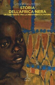 Storia dell'Africa nera. Una continente tra la preistoria e il futuro - Joseph Ki-Zerbo - copertina