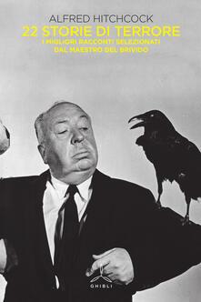 Listadelpopolo.it Alfred Hitchcock presenta 22 storie di terrore. I migliori racconti selezionati dal maestro del brivido Image