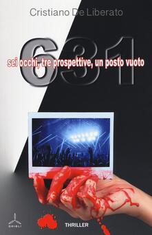 631. Sei occhi, tre prospettive, un posto vuoto - Cristiano De Liberato - copertina