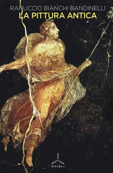 La pittura antica - Ranuccio Bianchi Bandinelli - copertina