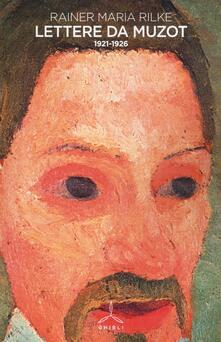 Lettere da Muzot 1921-1926 - Rainer Maria Rilke - copertina