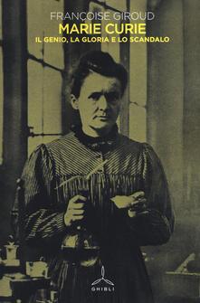 Marie Curie. Il genio, la gloria e lo scandalo.pdf