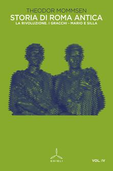 Storia di Roma antica. Vol. 4: rivoluzione. I Gracchi-Mario e Silla, La. - Theodor Mommsen - copertina