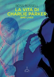 Voluntariadobaleares2014.es La vita di Charlie Parker. Bird lives! Image