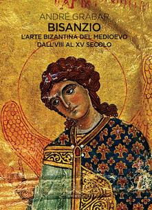 Letterarioprimopiano.it Bisanzio. L'arte bizantina del medioevo dall'VIII al XV secolo Image