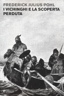 I Vichinghi e la scoperta perduta - Frederick J. Pohl - copertina