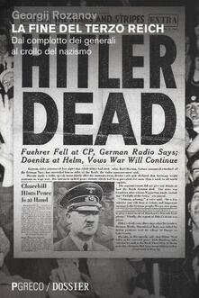 La fine del Terzo Reich. Dal complotto dei generali al crollo del nazismo - Georgij Rozanov - copertina