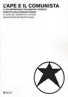 L' ape e il comunista. Il più importante documento teorico scritto dalle Brigate Rosse - copertina