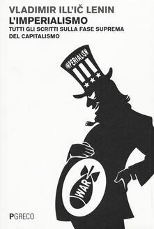 Ascotcamogli.it L' imperialismo. Tutti gli scritti sulla fase suprema del capitalismo Image