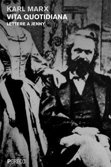 Vita quotidiana. Lettere a Jenny - Karl Marx - copertina