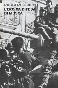 L' eroica difesa di Mosca