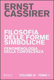 Lascalashepard.it Filosofia delle forme simboliche. Vol. 3\1: Fenomenologia della conoscenza. Image