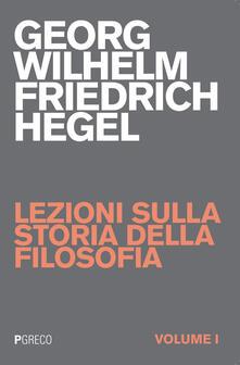 Associazionelabirinto.it Lezioni sulla storia della filosofia. Vol. 1 Image