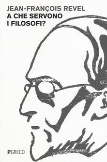 A che servono i filosofi? - Jean-François Revel - copertina