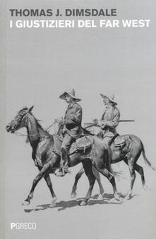 I giustizieri del Far West - Thomas J. Dimsdale - copertina