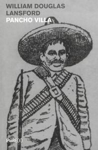 Libro Pancho Villa William D. Lansford