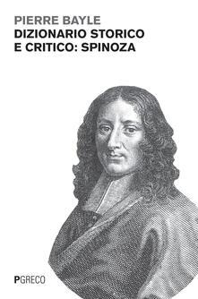 Dizionario storico e critico: Spinoza - Pierre Bayle - copertina