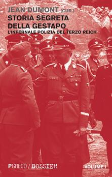 Listadelpopolo.it Storia segreta della Gestapo. L'infernale polizia del Terzo Reich. Vol. 1 Image