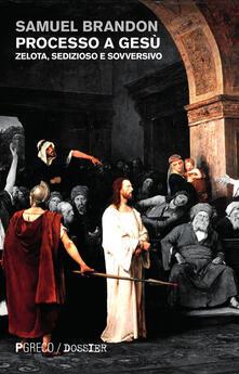 Voluntariadobaleares2014.es Processo a Gesù. Zelota, sedizioso e sovversivo Image