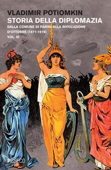 Ristorantezintonio.it Storia della diplomazia. Vol. 3: Dalla Comune di Parigi alla Rivoluzione d'ottobre (1871-1919). Image
