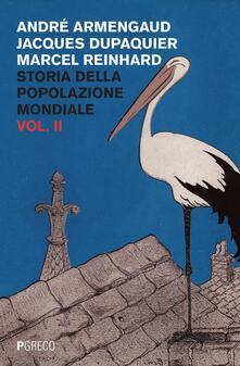 Storia della popolazione mondiale. Vol. 2 - André Armengaud,Jacques Dupaquier,Marcel Reinhard - copertina