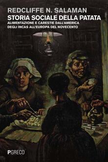 Storia sociale della patata. Alimentazione e carestie dall'America degli Incas all'Europa del Novecento - Redcliffe N. Salaman - copertina