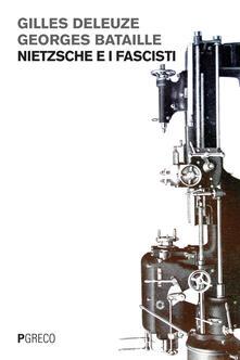 Nietzsche e i fascisti - Gilles Deleuze,Georges Bataille - copertina