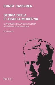 Storia della filosofia moderna. Vol. 4: problema della conoscenza nei sistemi posthegeliani, Il.