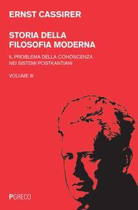 Storia della filosofia moderna. Vol. 3: problema della conoscenza nei sistemi postkantiani, Il.