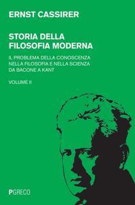 Storia della filosofia moderna. Vol. 2: problema della conoscenza nella filosofia e nella scienza da Bacone a Kant, Il.