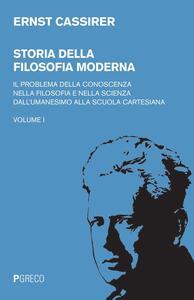 Storia della filosofia moderna. Vol. 1: problema della conoscenza nella filosofia e nella scienza dell'umanesimo alla scuola cartesiana, Il .