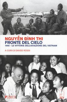 Fronte del cielo. 1966. Le vittorie dell'aviazione del Vietnam - Dinh Thi Nguyen - copertina