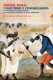I giacobini e leguaglianza. Il pensiero di Robespierre e i racconti caraibici di Anna Seghers.pdf