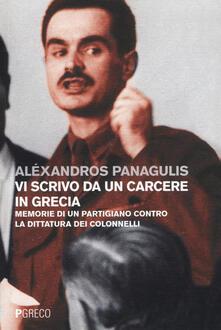 Fondazionesergioperlamusica.it Vi scrivo da un carcere in Grecia. Memorie di un partigiano contro la dittatura dei Colonnelli. Testo greco a fronte Image