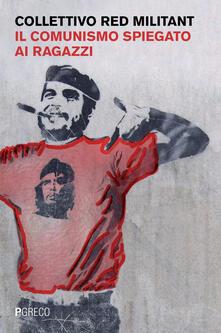 Il comunismo spiegato ai ragazzi - Collettivo Red militant - copertina