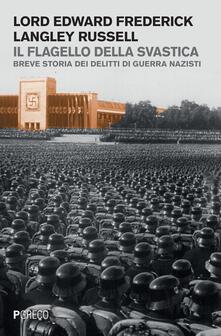 Il flagello della svastica. Breve storia dei delitti di guerra nazisti - Edward Russell - copertina