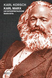 Karl Marx. Un'interpretazione marxista - Karl Korsch - copertina