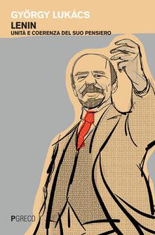 Lenin. Unità e coerenza del suo pensiero - György Lukács - copertina