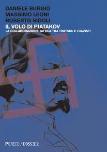 Il volo di Pjatakov. La collaborazione tattica tra Trotskij e i nazisti - Daniele Burgio,Massimo Leoni,Roberto Sidoli - copertina