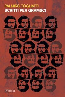 Scritti su Gramsci - Palmiro Togliatti - copertina