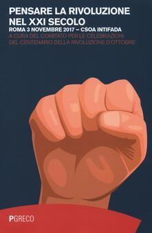 Pensare la rivoluzione nel XXI secolo (Roma, 3 novembre 2017) - copertina