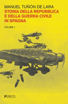 Warholgenova.it Storia della repubblica e della guerra civile in Spagna. Vol. 1 Image