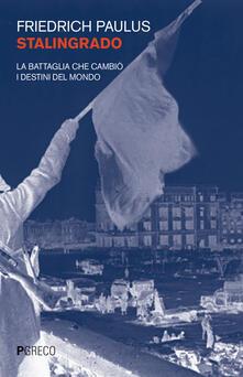 Stalingrado. La battaglia che cambiò i destini del mondo.pdf