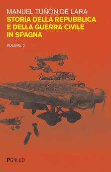 Storia della repubblica e della guerra civile in Spagna. Vol. 2.pdf