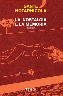 La nostalgia e la memoria - Sante Notarnicola - copertina