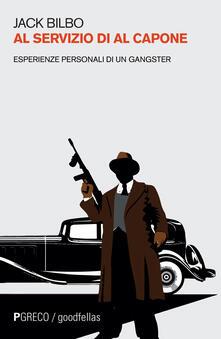 Al servizio di Al Capone. Esperienze personali di un gangster - Jack Bilbo - copertina