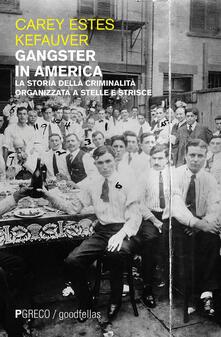 Gangster in America. La storia della criminalità organizzata a stelle e strisce - Carey Estes Kefauver - copertina