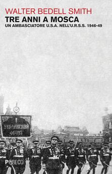 Tre anni a Mosca. Un ambasciatore U.S.A. nellU.R.S.S. 1946-49.pdf