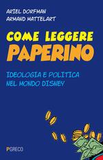 Come leggere Paperino. Ideologia e politica nel mondo di Disney