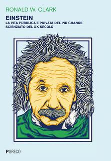 Einstein. La vita pubblica e privata del più grande scienziato del XX secolo.pdf